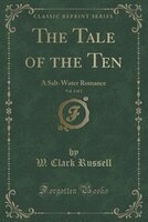 The Tale of the Ten, Vol. 2 of 3: A Salt-Water Romance (Classic Reprint)