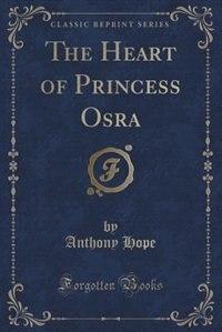 The Heart of Princess Osra (Classic Reprint)