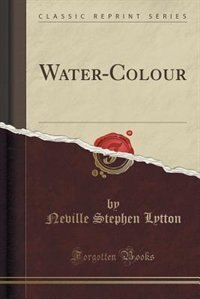 Water-Colour (Classic Reprint)