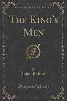 The King's Men (Classic Reprint)