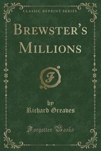 Brewster's Millions (Classic Reprint)