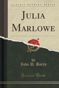 Julia Marlowe (Classic Reprint)