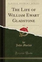 The Life of William Ewart Gladstone, Vol. 2 (Classic Reprint)