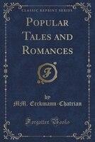 Popular Tales and Romances (Classic Reprint)