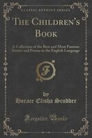 The Children's Book: A Collection of the Best and Most Famous Stories and Poems in the English…