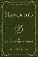Haworth's (Classic Reprint)
