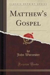 Matthew's Gospel (Classic Reprint)
