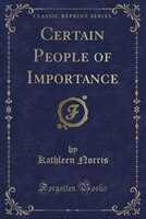 Certain People of Importance (Classic Reprint)
