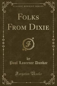 Folks From Dixie (Classic Reprint)