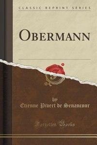 Obermann (Classic Reprint) by Etienne Pivert de Senancour