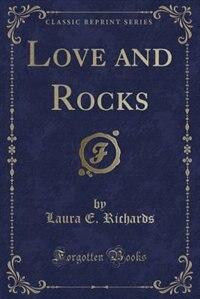 Love and Rocks (Classic Reprint)