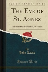 the different interpretations of the eve of st agnes by john keats The eve of st agnes by john keats the eve of st agnes learning guide by phd students from stanford, harvard, berkeley.