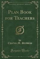 Plan Book for Teachers (Classic Reprint)