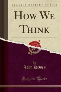 How We Think (Classic Reprint)