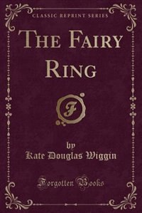 The Fairy Ring (Classic Reprint)