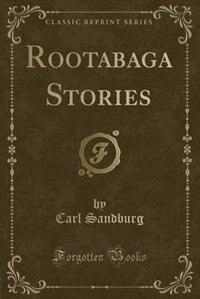 Rootabaga Stories (Classic Reprint)