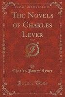 The Novels of Charles Lever, Vol. 25 (Classic Reprint)
