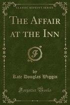 The Affair at the Inn (Classic Reprint)