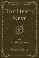 The Heron Nest (Classic Reprint)