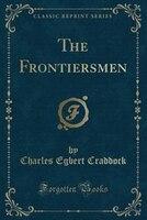 The Frontiersmen (Classic Reprint)