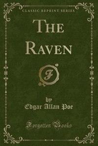 The Raven (Classic Reprint) by Edgar Allan Poe