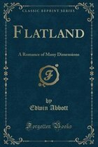 Flatland: A Romance of Many Dimensions (Classic Reprint)