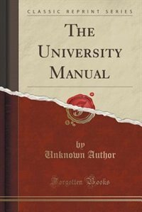 The University Manual (Classic Reprint) by Unknown Author