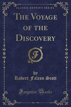 The Voyage of the Discovery (Classic Reprint)