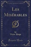 Les Misérables, Vol. 8: Cinquieme Partie, Jean Valjean, II (Classic Reprint)