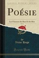 Poésie, Vol. 11: Les Chansons des Rues Et des Bois (Classic Reprint)