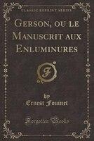 Gerson, ou le Manuscrit aux Enluminures (Classic Reprint)