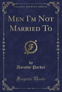Men I'm Not Married To (Classic Reprint)