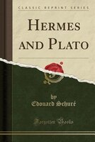 Hermes and Plato (Classic Reprint)