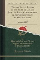 Twelfth Annual Report of the Board of Gas and Electric Light Commissioners of the Commonwealth of…