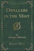 Dwellers in the Mist (Classic Reprint)