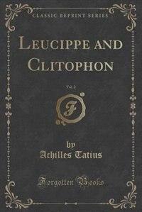 Leucippe and Clitophon, Vol. 2 (Classic Reprint)