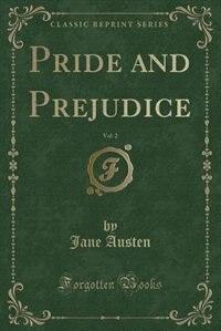 Pride and Prejudice, Vol. 2 (Classic Reprint) by Jane Austen