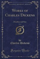 Works of Charles Dickens, Vol. 2: Dombey and Son (Classic Reprint)