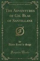 The Adventures of Gil Blas of Santillane, Vol. 1 of 3 (Classic Reprint)