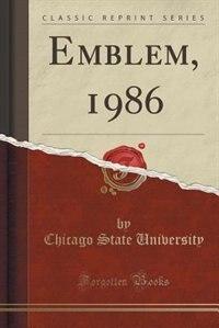 Emblem, 1986 (Classic Reprint) de Chicago State University