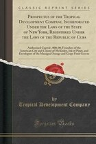 Prospectus of the Tropical Development Company, Incorporated Under the Laws of the State of New…