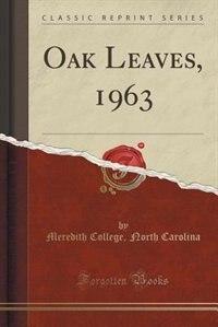 Oak Leaves, 1963 (Classic Reprint) by Meredith College North Carolina