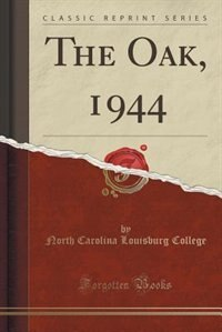 The Oak, 1944 (Classic Reprint) by North Carolina Louisburg College