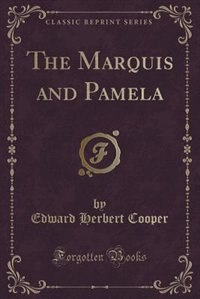 The Marquis and Pamela (Classic Reprint)