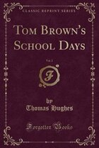 Tom Brown's School Days, Vol. 2: Student's Tauchnitz Edition (Classic Reprint)