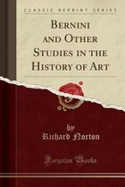 Bernini and Other Studies in the History of Art (Classic Reprint)