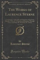 The Works of Laurence Sterne, Vol. 2 of 10: Containing, I. The Life and Opinions of Tristram Shandy…