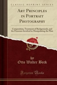 Art Principles in Portrait Photography: Composition, Treatment of Backgrounds, and the Processes…