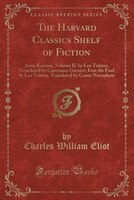 The Harvard Classics Shelf of Fiction: Anna Karenin, Volume II, by Leo Tolstoy, Translated by…
