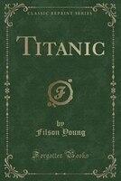 Titanic (Classic Reprint)
